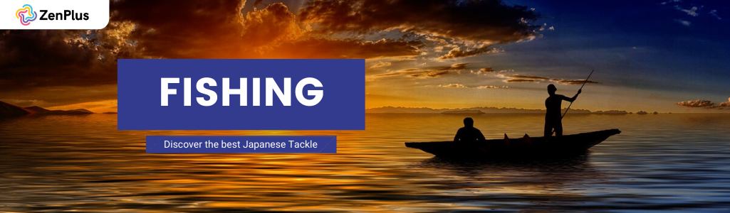 Discover the best Japanese fishing tackle on ZenPlus