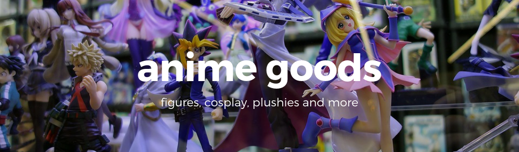 Buy anime goods from Japan now!